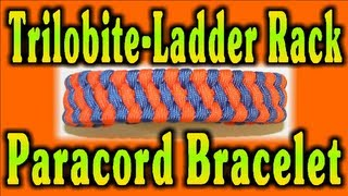 How To Make A Paracord Trilobite Bar-Ladder Rack Bracelet(How To Make A Paracord Trilobite Bar-Ladder Rack Bracelet. The is a great way to make a band for a watch, a bracelet, or a thick strap for a gun or bag., 2012-11-30T04:09:46.000Z)