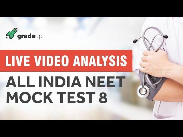 Live Analysis of NEET 2018 Mock Test 8 | Live Video Analysis