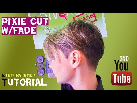 PIXIE CUT WITH FADE STEP BY STEP TUTORIAL- HAIRSTYLIST AND BARBER