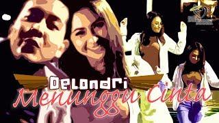 Delondri - Menunggu Cinta -  Official Music Video 1080p