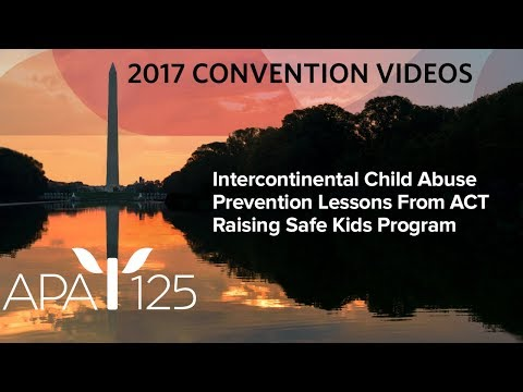 Intercontinental Child Abuse Prevention - Lessons From ACT Raising Safe Kids Program Evaluation