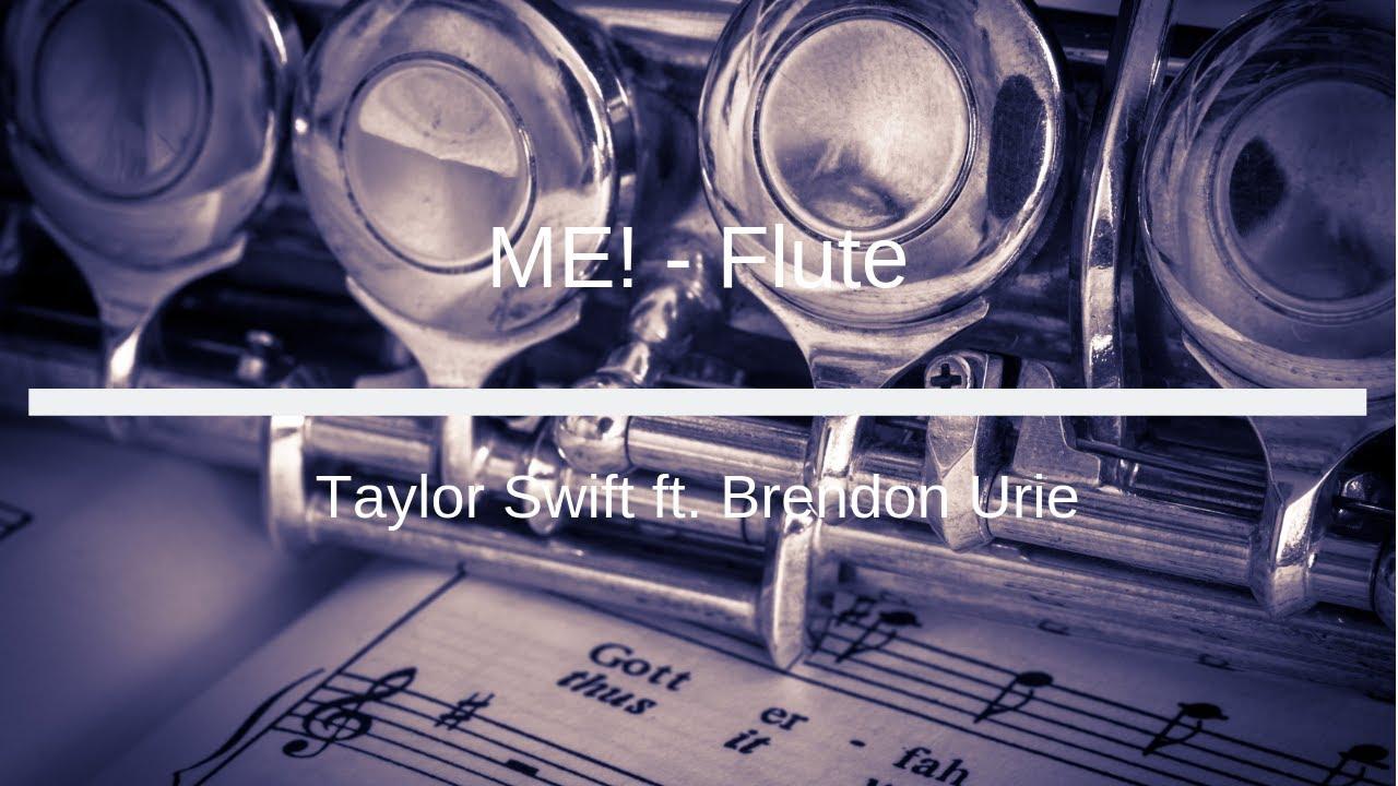 Taylor Swift ft. Brendon Urie - ME! - Flute Sheet Music