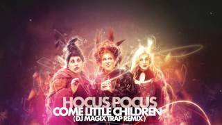 HOCUS POCUS - COME LITTLE CHILDREN  ( DJ MAGIX TRAP REMIX ) * FREE DOWNLOAD *