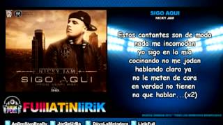 Nicky Jam - Sigo Aqui ★★Letra★★