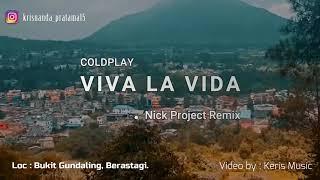 Coldplay - Viva La Vida (Nick Project Remix) (Video Clip By Keris Music) | (Pemandangan diBerastagi)