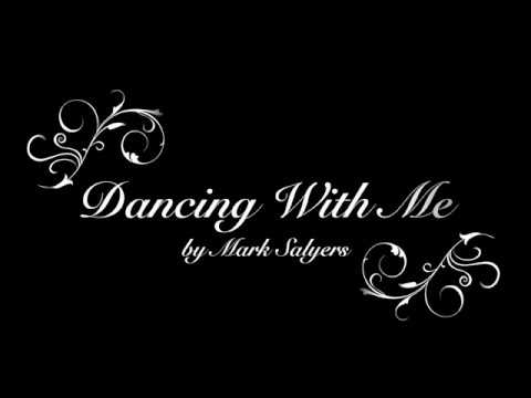 """Dancing With Me"" - (original song) lyric video by Mark Salyers"