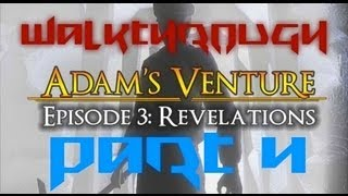 Adam's Venture 3: Revelations [Part 4] Walkthrough/Commentary