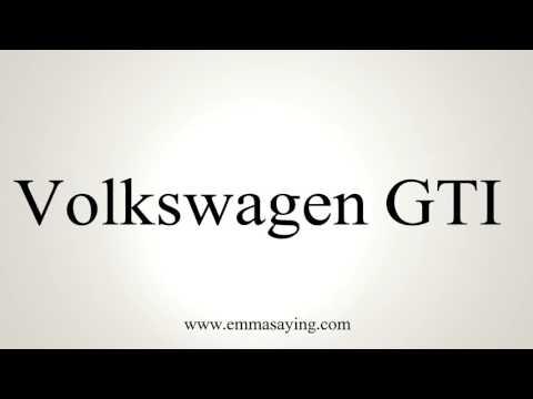 How to Pronounce Volkswagen GTI
