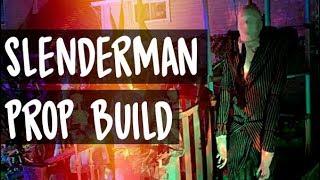 Slenderman Prop Build