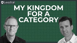 My Kingdom for a Category | Counterpoint B2B | Clark Newby and Mark Herring