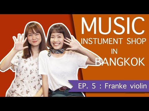 Music Instrument Shop in Bangkok ep.5 Franke Violin by Violin and Her with Wayoo