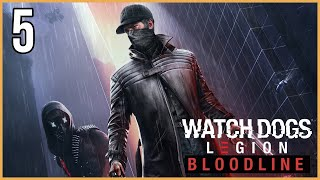 WATCH DOGS LEGION BLOODLINE   LET'S PLAY #5 FR