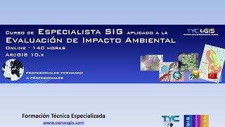 Curso Online de Especialista GIS aplicado a la Evaluación de Impacto Ambiental con ArcGIS 10.x