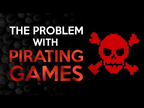 The Real Problem With Pirating Games