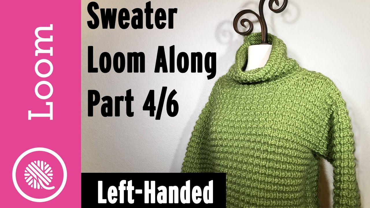Loom Knit Pullover Sweater Part 4 of 6 (Left Handed)