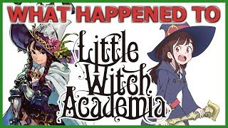 What Happened to Little Witch Academia