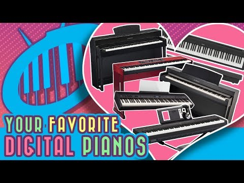Your Favorite Digital Pianos [buyer's guide/popular choice]