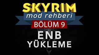 Skyrim Mod Rehberi 9 ENB YÜKLEMEK UNBLEAK ENB