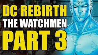 The Origin of Dr Manhattan (Watchmen Part 3)