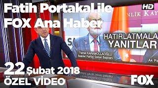 Ak Parti - Saadet atışması...22 Şubat 2018 Fatih Portakal ile FOX Ana Haber
