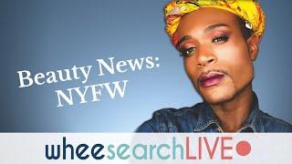 Beauty News: NYFW