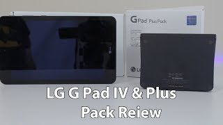 LG G Pad IV and Plus Pack Review - From Someone Who Doesn