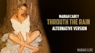 Through The Rain-Mariah Carey (Alternative Version)