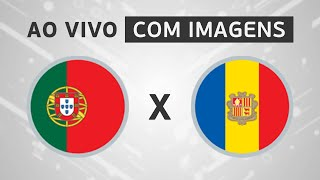 CR7 EM CAMPO! PORTUGAL X ANDORRA (AO VIVO COM IMAGENS)