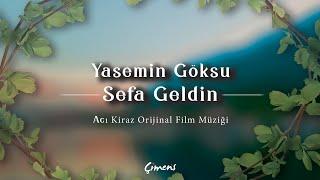 Yasemin Goksu - Sefa Geldin  Aci Kiraz Orijinal Film Muzigi  Resimi