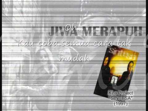 KLa Project - Jiwa Merapuh still with lyrics