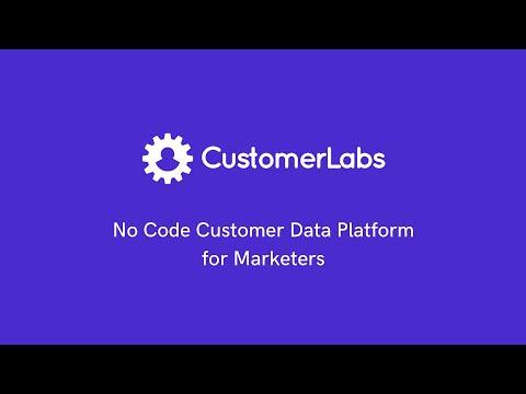 Introducing CustomerLabs CDP - No Code Customer Data Platform for Marketers