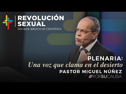Una Voz Que Clama En El Desierto - Pastor Miguel Núñez (Por Su Causa 2019)