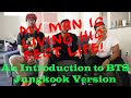 BTS | An Introduction to BTS Jungkook Version | NON-KPOP FANS REACTION