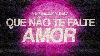 Lil Chainz x Kiaz - Que não te falte amor
