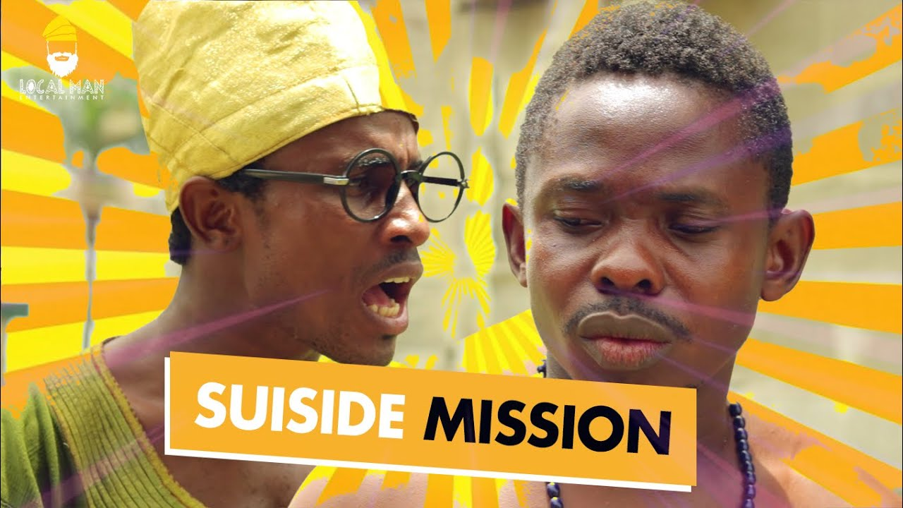 Download SUICIDE MISSION    COMEDY SKIT 2021    NAIJA COMEDY SKIT    BEST COMEDY SKIT