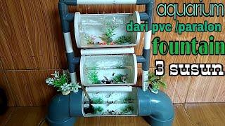 aquarium dari pvc / paralon fountain 3 susun..how to make an aquarium from a PVC pipe, three stackin