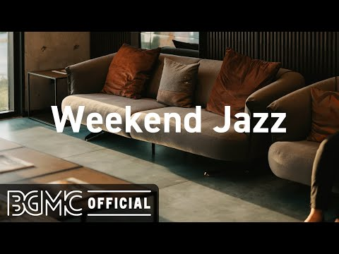 Weekend Jazz: Mellow Jazzhop Radio - Chill Out Jazz Hip Hop for Weekend Relaxation
