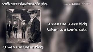 Volbeat When we were kids Lyrics