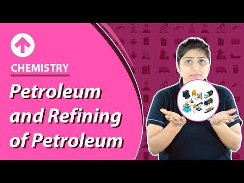 Petroleum And Refining Of Petroleum | Chemistry
