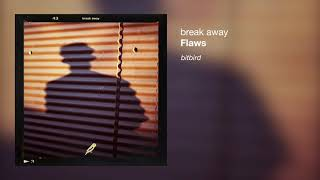 Flaws - break away