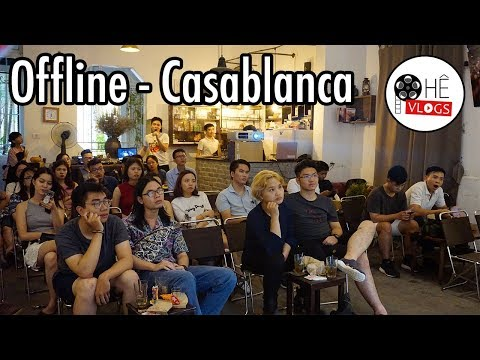 PHÊ VLOG#10: OFFLINE  CASABLANCA