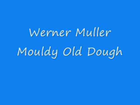 Werner Muller - Mouldy Old Dough