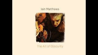 Iain Matthews - When I Was A Boy