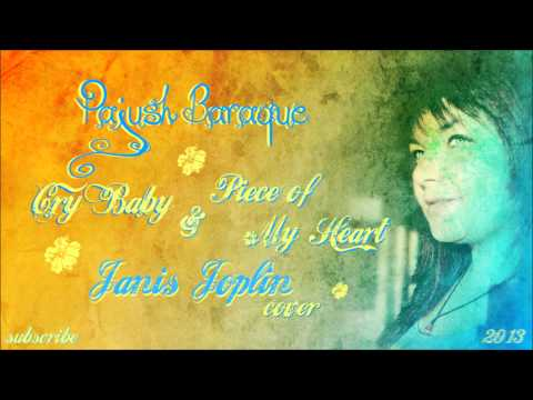 Pajush Baraque - Cry Baby & Piece of My Heart (Janis Joplin COVER)
