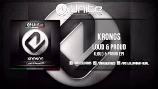 Kronos - Loud & Proud (Official Preview) (Unite 025)