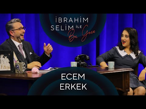 İbrahim Selim ile Bu Gece #67: Ecem Erkek, Ozan Ünlü