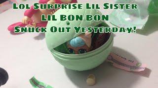 Shhh...Lol Surprise Series 2 Wave 2 Lil Sister, LIL BON BON is Sneaking Out!