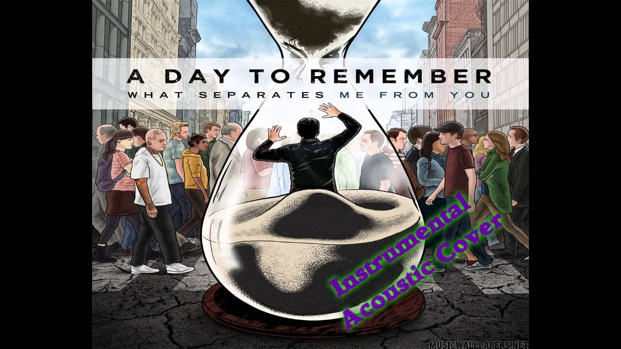 A Day To Remember - All I Want Acoustic Instrumental Cover ... A Day To Remember All I Want Album Cover