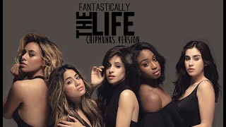 Fifth Harmony - The Life (Chipmunks Version)