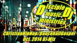 CHRISTIAN RAP @DISCIPLEDJ CHRISTIAN HIPHOP GOSPEL DANCEHALL Mix RisingUp V10 OCT 2014